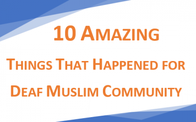 10 Amazing things that happened for Deaf Muslims in Sydney!